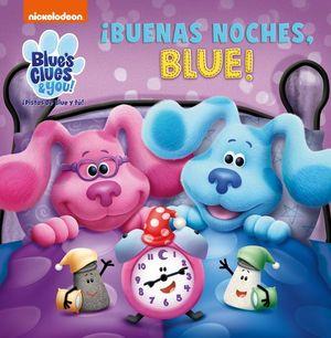 ¡BUENAS NOCHES, BLUE!