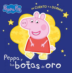 LAS BOTAS DE ORO (PEPPA PIG UN CUENTO Y A DORMIR)