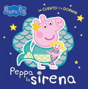 PEPPA LA SIRENA (PEPPA PIG UN CUENTO Y A DORMIR)