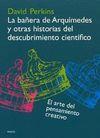 LA BAÑERA DE ARQUIMEDES Y OTRAS HISTORIAS DEL DESCUBRIMIENTO CIENTIFIC