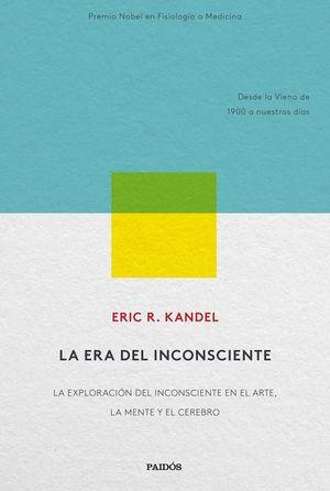 LA ERA DEL INCONSCIENTE (DESDE LA VIENA DE 1900 A NUESTROS DIAS)