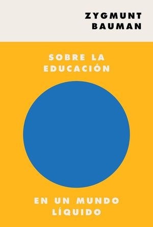 SOBRE LA EDUCACIÓN EN UN MUNDO LIQUIDO