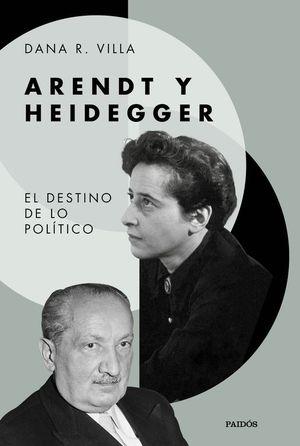 ARENDT Y HEIDEGGER. EL DESTINO DE LO POLITICO