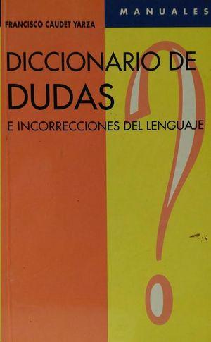 DICCIONARIO DE DUDAS E INCORRECCIONES DEL LENGUAJE