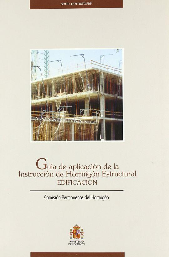 GUÍA DE APLICACIÓN DE LA INSTRUCCIÓN DE HORMIGÓN ESTRUCTURAL