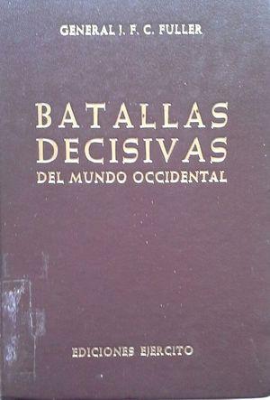BATALLAS DECISIVAS DEL MUNDO OCCIDENTAL Y SU INFLUENCIA EN LA HISTORIA - VOLUMEN TERCERO