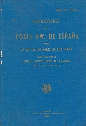 DERROTERO DE LA COSTA NW DE ESPAÑA DESDE LA ESTACA DE BARES AL RÍO MIÑO - NÚM. 2 TOMO I