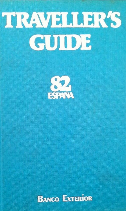 THE 1982 TRAVELLER'S GUIDE - MUNDIAL'82