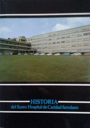 HISTORIA DEL SANTO HOSPITAL DE CARIDAD FERROLANO