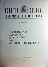DISPOSICIONES LABORALES EN EL ÁMBITO DEL MINISTERIO DE DEFENSA. (