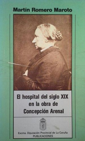 EL HOSPITAL DEL SIGLO XIX EN LA OBRA DE CONCEPCIÓN ARENAL