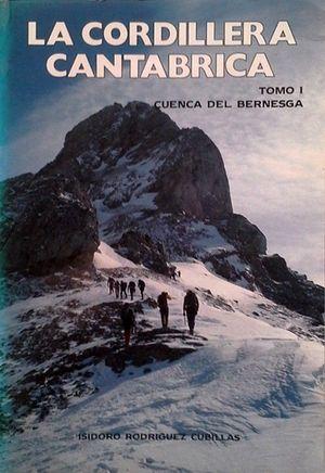 GUÍA DE LA CORDILLERA CANTÁBRICA - TOMO I LA CUENCA DEL BERNESGA: ASCENSIONES, TRAVESÍAS, ESCALADAS