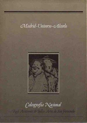 MADRID-UNIVERSO-ALCORLO - EXPOSICIÓN EN LA CALCOGRAFÍA NACIONAL
