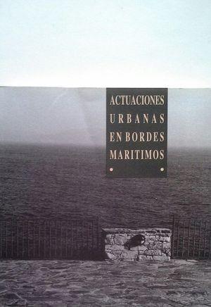 ACTUACIONES URBANAS EN BORDES MARÍTIMOS - JORNADAS REALIZADAS DEL 26 AL 27 DE OCTUBRE DE 1990