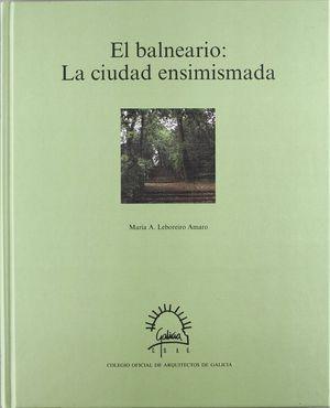 EL BALNEARIO - LA CIUDAD ENSIMISMADA