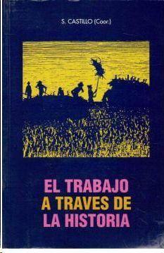 EL TRABAJO A TRAVÉS DE LA HISTORIA