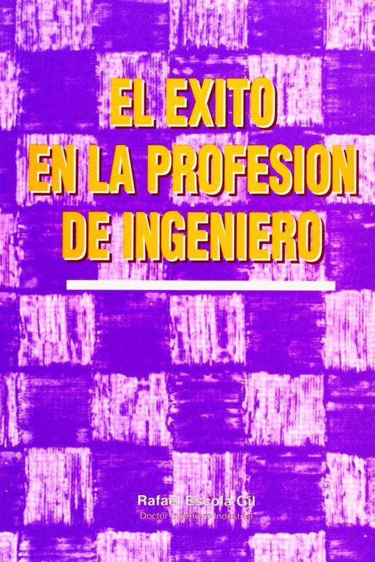 EXITO EN LA PROFESIÓN DE INGENIERO, EL