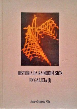 HISTORIA DA RADIODIFUSIÓN EN GALICIA (I)