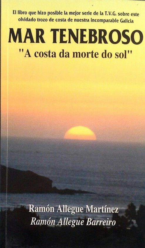 MAR TENEBROSO -  A COSTA DA MORTE DO SOL