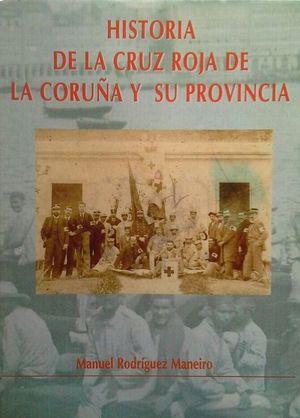 HISTORIA DE LA CRUZ ROJA DE LA CORUÑA Y SU PROVINCIA