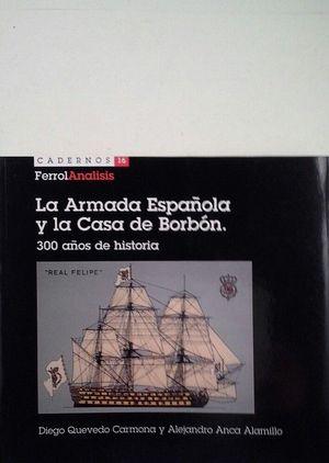 LA ARMADA ESPAÑOLA Y LA CASA DE BORBÓN. 300 AÑOS DE HISTORIA