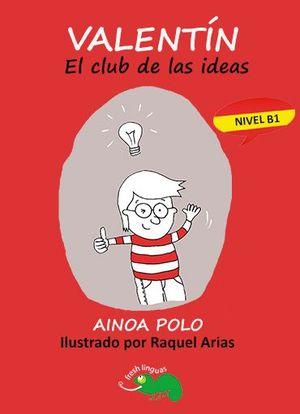 VALENTÍN: EL CLUB DE LAS IDEAS