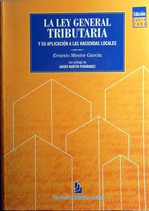 LA LEY GENERAL TRIBUTARIA Y SU APLICACIÓN A LAS HACIENDAS LOCALES