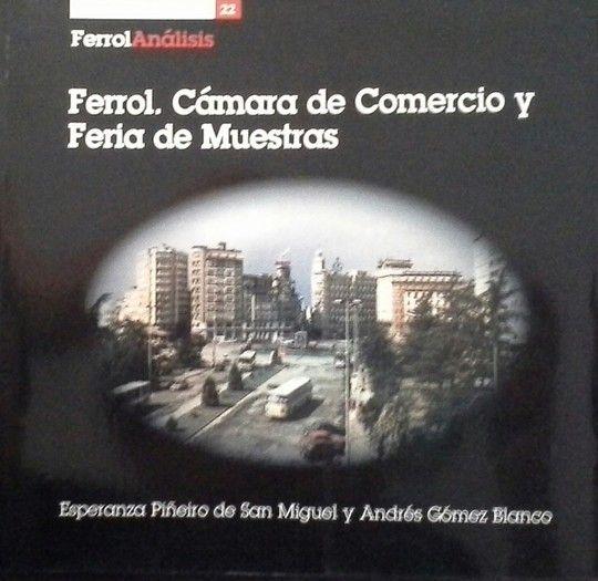 FERROL. LA CAMARA DE COMERCIO Y LA FERIA DE MUESTRAS.