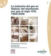 LA INDUSTRIA DEL GAS EN GALICIA: DEL ALUMBRADO POR GAS AL SIGLO XXI (1850-2005)