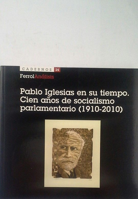 FERROL ANALISIS CUADERNO 24. PABLO IGLESIAS EN SU TIEMPO