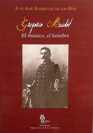 GREGORIO BAUDOT, EL MÚSICO, EL HOMBRE