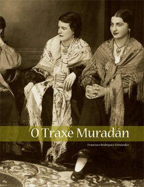 O TRAXE MURADÁN (EL TRAJE TRADICIONAL GALLEGO)