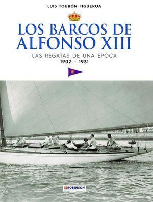 LOS BARCOS DE ALFONSO XIII. LAS REGATAS DE UNA ÉPOCA. 1902-1931
