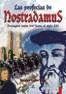 LAS PROFECÍAS DE NOSTRADAMUS: PRESAGIOS DESDE 1547 HASTA EL SIGLO XXI
