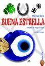 MANUAL DE LA BUENA ESTRELLA: RITUALES DE MAGIA BLANCA