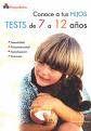 TESTS DE 7 A 12 AÑOS. CONOCE A TUS HIJOS  PSICOPEDIATRIA