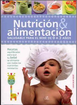 NUTRICIÓN & ALIMENTACIÓN SALUDABLE PARA EL BEBÉ DE 0 A 3 AÑOS