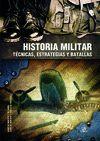 HISTORIA MILITAR, TÉCNICAS, ESTRATEGIAS Y BATALLAS