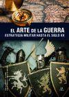 EL ARTE DE LA GUERRA DESDE LOS ORÍGENES HASTA EL S. XX