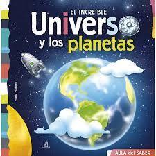 EL INCREIBLE UNIVERSO Y LOS PLANETAS