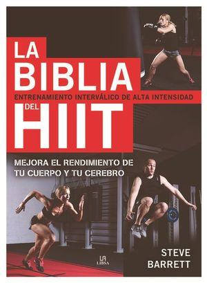 LA BIBLIA DEL HIIT (ENTRENAMIENTO INTERVALICO DE ALTA INTENSIDAD)
