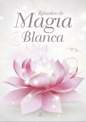 RITUALES DE MÁGIA BLANCA