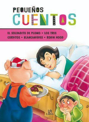 EL SOLDADITO DE PLOMO, LOS TRES CERDITOS, BLANCANIEVES Y ROBIN HOOD