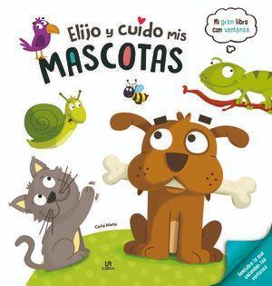 ELIJO Y CUIDO MIS MASCOTAS