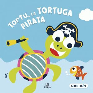 TORTU, LA TORTUGA PIRATA. LIBRO BAÑO