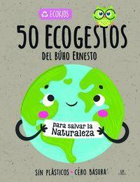 ECOKIDS. 50 ECOGESTOS DEL BÚHO ERNESTO PARA SALVAR LA NATURALEZA