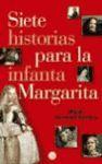 SIETE HISTORIAS PARA LA INFANTA MARGARIT