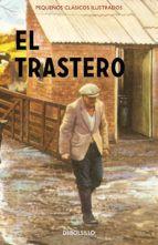 EL TRASTERO (PEQUEÑOS CLÁSICOS ILUSTRADOS)