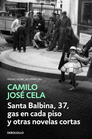 SANTA BALBINA, 37, GAS EN CADA PISO Y OTRAS NOVELAS CORTAS