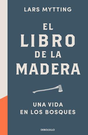EL LIBRO DE LA MADERA. UNA VIDA EN LOS BOSQUES